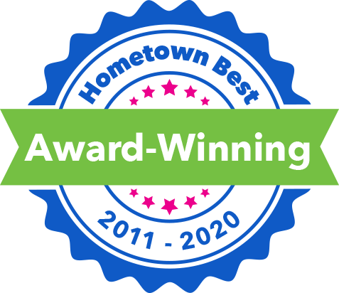 Hometown Best Award winning from 2011-2020